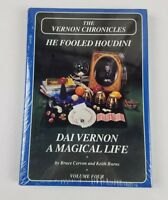 Dai Vernon The VERNON CHRONICLES VOLUME FOUR: HE FOOLED HOUDINI  A MAGICAL LIFE