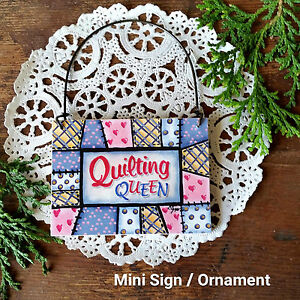 Quilting Queen * WOOD Ornament / Mini Sign New in Pkg USA Quilt Quilter Gift