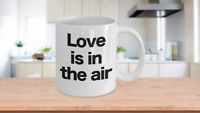 Love is in the air Mug Coffee Cup Funny Gift for Valentines Birthday Anniversary