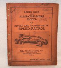 Allis-Chalmers 1930's Model 42 Speed Patrol Grader Parts Book.  MS-142C