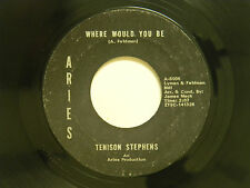 Tenison Stephens 45 WHERE WOULD YOU BE / CAN'T TAKE MY EYES...~Aries VG+ to VG++