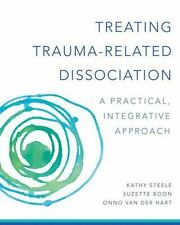 Norton Series on Interpersonal Neurobiology: Treating Trauma-Related...