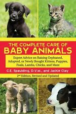 The Complete Care of Baby Animals: Expert Advice on Raising Orphaned,-ExLibrary