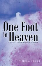 One Foot in Heaven: A Journey of Faith through Cancer