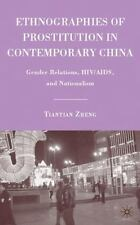 Ethnographies of Prostitution in Contemporary China : Gender Relations,...