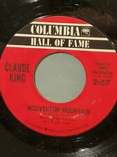 """CLAUDE KING 7"""" 45 RPM - """"Wolverton Mountain"""" """"Sam Hill"""" on Hall of Fame VG cond."""