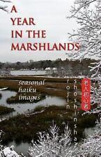 A Year in the Marshlands : Seasonal Haiku Images by Rojin Shoshinsha (2013,...