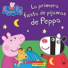 La primera fiesta de pijamas de Peppa Peppa Pig Spanish Edition