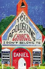 TIRED OF APOLOGIZING FOR A CHURCH I DON'T BELONG TO - DANIEL, LILLIAN - NEW HARD