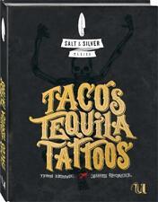 Salt & Silver Mexiko. Tacos, Tequila, Tattoos von Johannes Riffelmacher und Thomas Kosikowski (2016, Gebundene Ausgabe)