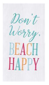 Don't Worry Beach Happy Embroidered Flour Sack Kitchen Towel Cotton