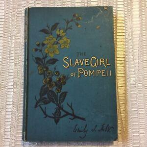 The Slave Girl of Pompeii By Emily Sarah Holt - c.1891 John F Shaw Hardback