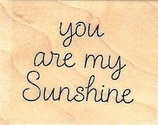 You Are My Sunshine Wood Mounted Rubber Stamp IMPRESSION OBSESSION - NEW, A9654