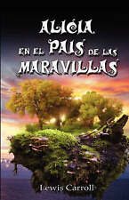 Alicia En El Pais de Las Maravillas / Alice's Adventures in Wonderland, Ilustrad
