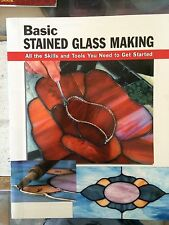 How to Basics: Basic Stained Glass Making : All the Skills and Tools You Need...