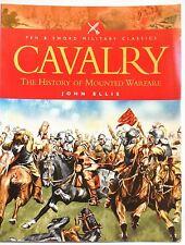 Cavalry: The History of Mounted Warfare by John Ellis PB 2004 Military History