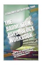 El libro del badminton Psicología: cómo usar la psicología deportiva avanzada para..