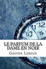Le Parfum de la Dame en Noir by Gaston Leroux (2017, Paperback)