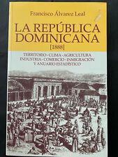 Republica Dominicana 2014, LA REPUBLICA DOMINICANA (1888), F. A. Leal, 126pgs