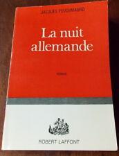 LA NUIT ALLEMANDE   JACQUES PEUCHMAURD   ROMAN