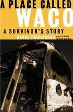 A Place Called Waco: A Survivor's Story, Whiteson, Leon,Thibodeau, David, Accept