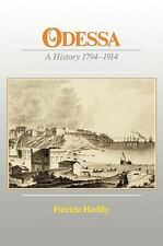 Odessa: A History, 1794-1914: By Herlihy, Patricia