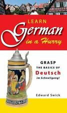 Learn German in a Hurry: Grasp the Basics of German Schnell!, Swick, Edward, Goo