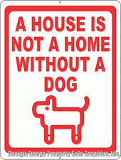 A House Not a Home Without a Dog Sign. Size Options. Gift Dogs Owners Signs