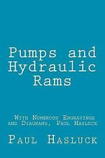 Pumps and Hydraulic Rams - with Numerous Engravings and Diagrams, Paul...