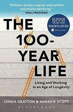 The 100-Year Life: Living and Working in an Age of Longevity by Lynda Gratton...