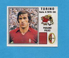 PANINI CALCIATORI 1979/80-Figurina n.279- PULICI - TORINO -Recuperata