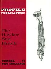 HAWKER SEA HAWK: PROFILE PUBLICATIONS No.71/ AUGMENTED NEW-PRINT FACSIMILE ED