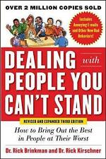 Dealing with People You Can't Stand: How to Bring Out the Best in People at Their Worst by Rick Brinkman, Rick Kirschner (Paperback, 2012)