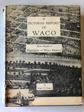 A Pictorial History of Waco with Highlights History HB/DJ Roger Conger Signed