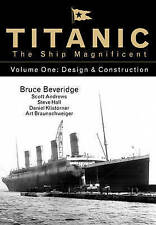 Titanic the Ship Magnificent: Design & Construction: Volume 1 by Bruce...