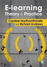 E-Learning Theory And Practice: By Caroline Haythornthwaite, Professor Richar...
