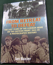 From Retreat to Defeat The Last Years of the German Army Hardcover Book