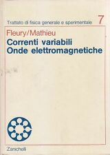 CORRENTI VARIABILI ONDE ELETTROMAGNETICHE di Fleury e Mathieu Vol. 7