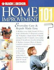 Home Improvement 101 : Everyday Care and Repair Made Easy