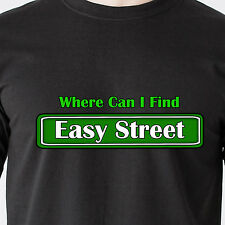 Where Can I Find Easy Street lazy sign drive pole humor retro Funny T-Shirt