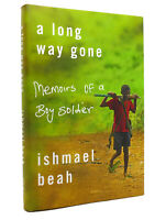 Ishmael Beah A LONG WAY GONE Memoirs of a Boy Soldier 1st Edition 1st Printing