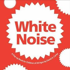 White Noise : A Pop-Up Book for Children of All Ages by David A. Carter...