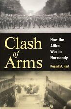 CLASH OF ARMS How the Allies Won in Normandy WWII Military Effectiveness!