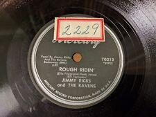 JIMMY RICKS & THE RAVENS Mercury 70213 Rough Ridin' R&B 78 EE-