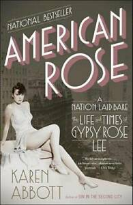 American Rose: A Nation Laid Bare: The Life and Times of Gy - VERY GOOD