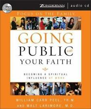 Going Public with Your Faith Becoming a Spiritual Influence at Work CD