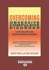 Overcoming Obsessive Compulsive Disorder: A Self-Help Guide Using Cognitive Beha