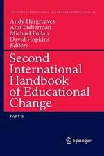 Second International Handbook of Educational Change by Hargreaves, Andy New,,