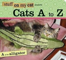 Stuff on My Cat Presents: Cats A to Z, Garza, Mario, Good Book
