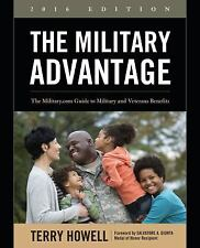Military Advantage, 2016 Edition : The Military. com Guide to Military and Ve...